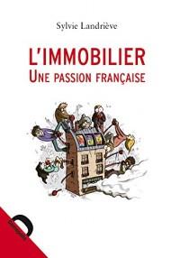 L'immobilier, une passion française : Retour sur dix ans de spéculation exceptionnelle