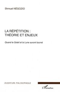 La répétition : théorie et enjeux