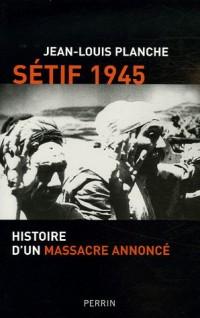 Sétif 1945 : Histoire d'un massacre annoncé