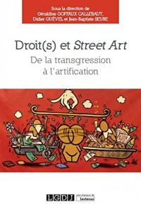 Droit(s) et street art : de la transgression à l'artification