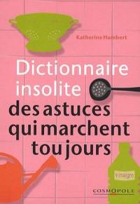 Dictionnaire insolite des astuces qui marchent toujours