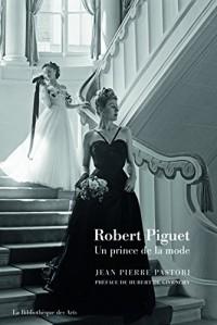 Robert Piguet. Un prince de la mode