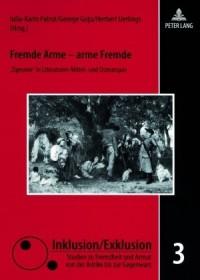 Fremde Arme - arme Fremde. Zigeuner' in Literaturen Mittel- und Osteuropas