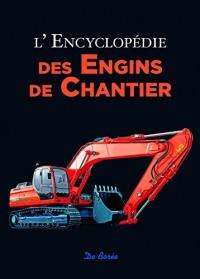 L'encyclopédie des engins de chantier