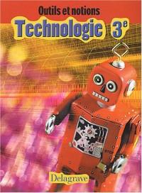 Outils et notions : Technologie, 3e (Livre de l'élève)