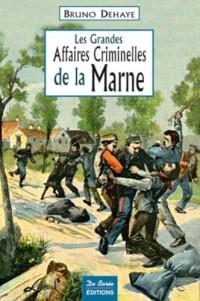 Les grandes affaires criminelles de la Marne