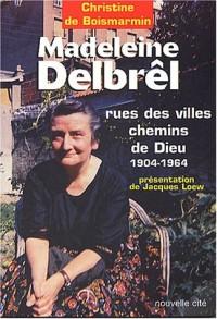 Madeleine Delbrêl, rues des villes chemins de Dieu (1904-1964)