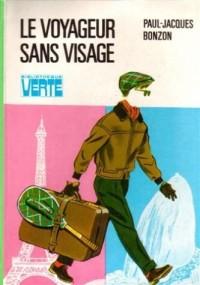 Le voyageur sans visage : Collection : Bibliothèque verte cartonnée