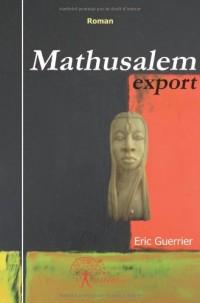 Mathusalem Export