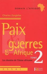 Paix et guerres en Afrique : Tome 2, Les chemins de l'Union africaine