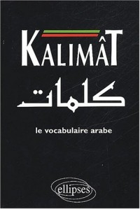 Kalimât. Le vocabulaire arabe