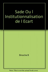 Sade Ou l Institutionnalisation de l Ecart