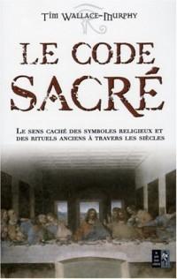 Le code sacré : Le sens caché des symboles religieux et des rituels anciens à travers les siècles