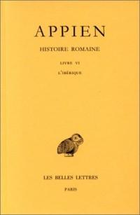 Histoire romaine : Tome 2, Livre VI, L'Ibérique, Edition bilingue français-grec ancien