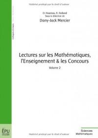 Lectures sur les Mathématiques, l'Enseignement et les Concours - Volume 2