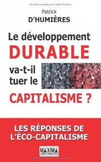 Le développement durable va-t-il tuer le capitalisme ? : Les réponses de l'éco-capitalisme