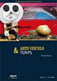 Arts visuels & temps cycles 1.2.3 et collège