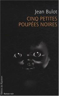 Cinq petites poupées noires