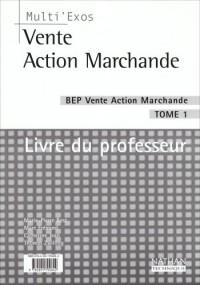 Multi'exos : Vente action marchande, BEP, tome 1 (Manuel du professeur)