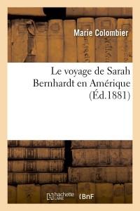 Le Voyage de Sarah Bernhardt  ed 1881