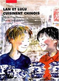 Lan et Lulu cuisinent chinois