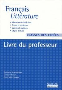 Français littérature Classes des lycées : Livre du professeur