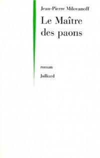 Le maitre des paons - Prix Goncourt des Lycéens 1997