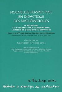 Nouvelles perspectives en didactique des mathématiques : La géométrie, les documents pour l'enseignement, le métier de chercheur en didactique