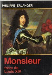 Monsieur, frère de Louis XIV (Le Livre de poche)