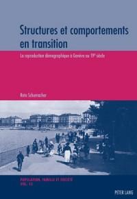 Structures Et Comportements En Transition: La Reproduction Demographique a Geneve Au 19&ltsup>e&lt/Sup> Siecle