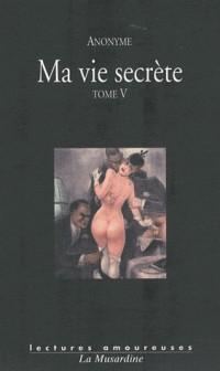 Ma vie secrète - tome 5