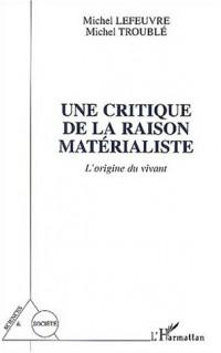 Une critique de la raison matérialiste : L'origine du vivant