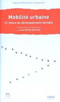 Mobilité urbaine : A l'heure du développement durable
