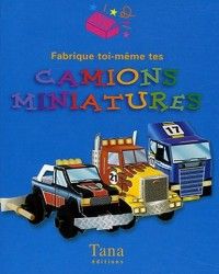 Fabrique toi-même tes camions miniatures