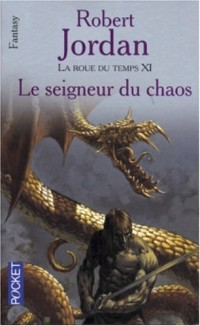 La Roue du Temps, Tome 11 : Le Seigneur du Chaos