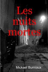 Les Nuits Mortes/ Dead Nights