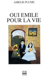 Oui Emile pour la vie