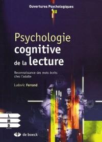 Psychologie Cognitive de la Lecture: Reconnaissance des mots écrits chez l'adulte