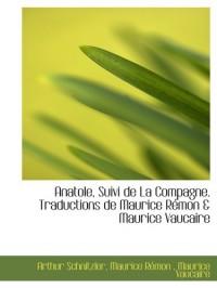 Anatole, Suivi de La Compagne. Traductions de Maurice Rémon & Maurice Vaucaire