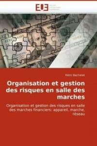 Organisation Et Gestion Des Risques En Salle Des Marches