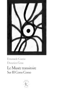 Le musée transitoire : Sur 10 Corso Como