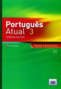 Português Atual 3 : Textos e Exercicios. QECR C1/C2 (2CD audio)
