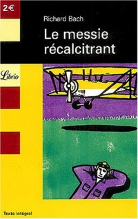 Le messie récalcitrant : Illusions