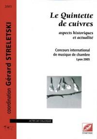 Le Quintette de cuivres: aspects historiques et actualité