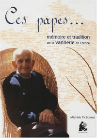 Ces papés... : Mémoire et tradition de la vannerie en France (1CD audio)