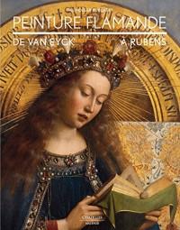 Peinture flamande, de Van Eyck à Rubens