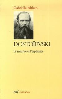 Dostoïevski : Le meurtre et l'espérance