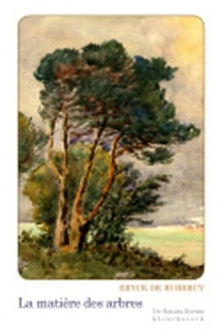 La matière des arbres