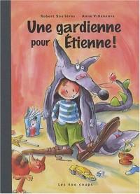 Une gardienne pour Etienne !