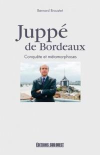 ALAIN JUPPE, LA TENTATION DE BORDEAUX 1995-2016